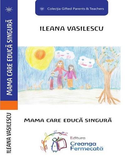 Mama care educa singura - e adreseaza atat mamelor cu un sot extrem de ocupat, cat şi mamelor vaduve ca si celor separate din diferite motive de tatal copilului.