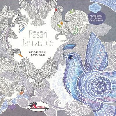 Carte de colorat despre pasari fantastice - pentru adulti si copiii de peste 10 ani