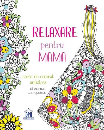 Relaxare pentru mama - carte de colorat pentru adulti