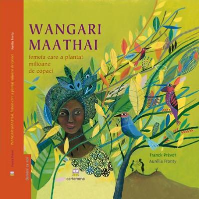 Wangari Maathai, femeia care a plantat milioane de copaci - coperta