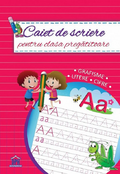 Caiet de scriere pentru clasa pregatitoare. Grafisme, litere, cifre - coperta