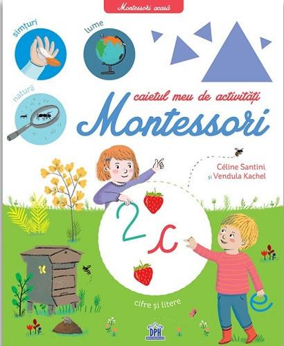 Caietul meu de activitati Montessori. Cifre si litere - coperta 1