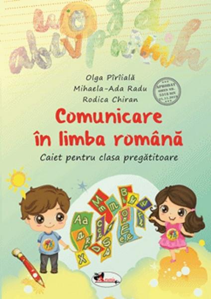 Comunicare in limba romana. Caiet pentru clasa pregatitoare - coperta