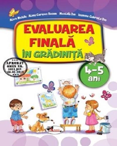 Evaluarea finala in gradinita. 4-5 ani - Caiet de evaluare pentru grupa mijlocie - activitati si jocuri