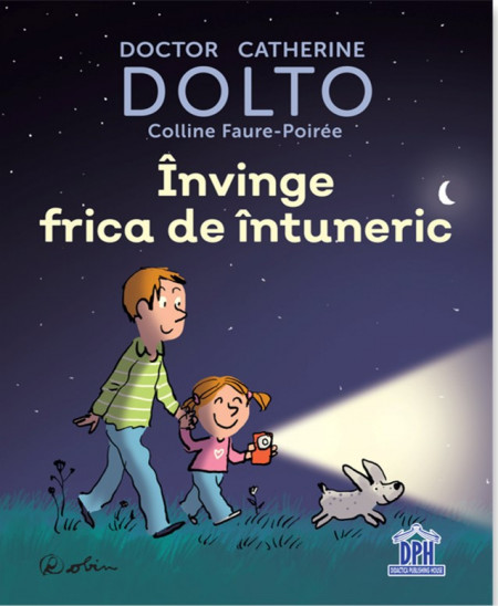 Invinge frica de intuneric - de dr. Catherine Dolto - coperta