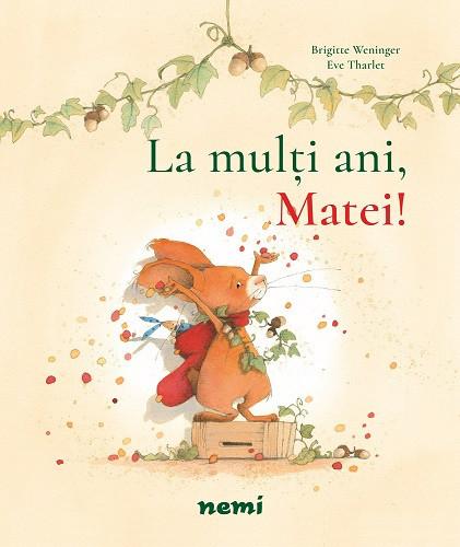 La multi ani, Matei! - carte de povesti ilustrate pentru copiii de 2-5 ani