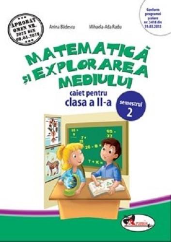 Matematica si explorarea mediului. Caiet pentru clasa a II-a, semestrul 2