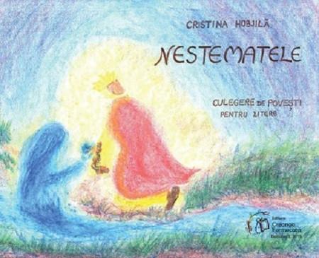 Nestematele - culegere de povesti despre litere pentru copiii care invata sa citeasca