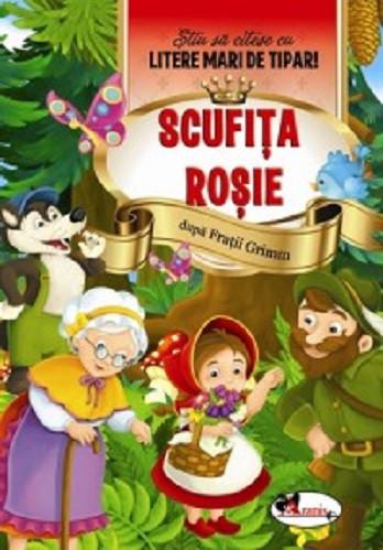 Scufita Rosie. Stiu sa citesc cu litere mari de tipar! - povestea adaptata pentru copiii de 5-7 ani, scrisa cu litere amri de tipar