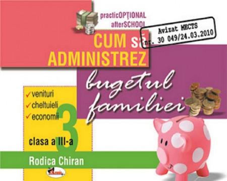 Cum sa administrez bugetul familiei - carte aplicativa pentru clasa a III-a