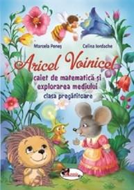 Aricel Voinicel - caiet de matematica şi explorarea mediului. Clasa pregătitoare