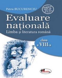 Evaluare nationala. Limba si literatura romana. Clasa a VIII-a