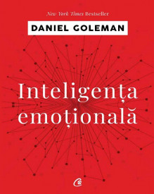 Inteligenta emotionala - Daniel Goleman