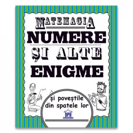 Matemagia - Numere si alte enigme si povestile din spatele lor