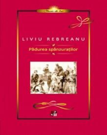 Padurea spanzuratilor - de Liviu Rebreanu