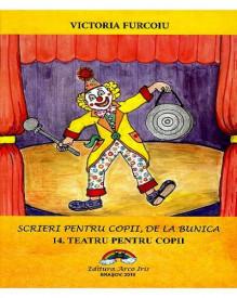 Scrieri pentru copii, de la bunica - vol. 14. Teatru pentru copii
