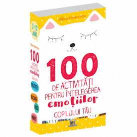 Ultimul exemplar! 100 de activitati pentru intelegerea emotiilor copilului tau