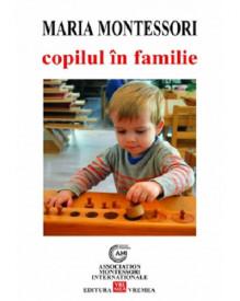 Copilul in familie - de Maria Montessori