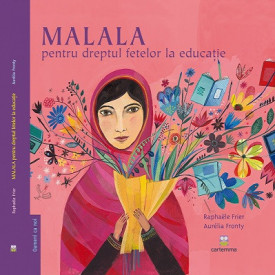 MALALA pentru dreptul fetelor la educatie