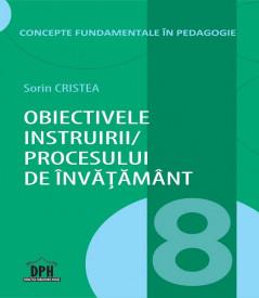Concepte fundamentale in pedagogie. Vol. 8 - Obiectivele instruirii / procesului de invatamant