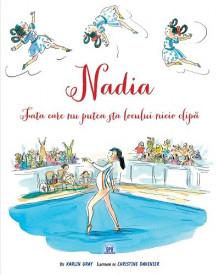Nadia - Fata care nu putea sta locului nicio clipa