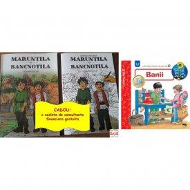 "Pachet ""Educatia financiara a copiilor"" - ""Maruntila si Bancnotila"" si ""Banii"""