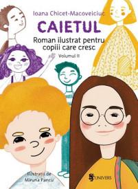 Caietul. Roman ilustrat pentru copiii care cresc. Volumul II