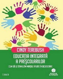 Educatia integrata a prescolarilor. Cum sa le stimulam mintile aflate în dezvoltare