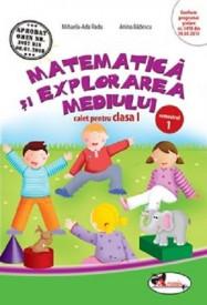 Matematica si explorarea mediului. Caiet pentru clasa I, semestrul I