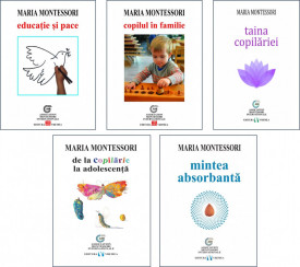 Pachet PROMO Maria Montessori - 5 carti: Mintea absorbanta; Educatie si pace; Copilul in familie; Taina copilariei; De la copilarie la adolescenta