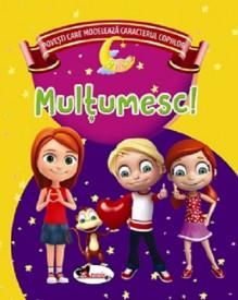 Povesti care modeleaza caracterul copiilor - Multumesc!