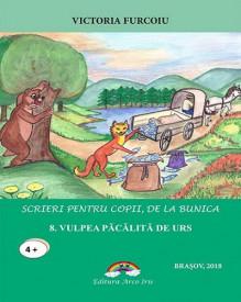 Scrieri pentru copii, de la bunica - vol. 8. Vulpea pacalita de urs