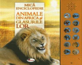 Animale din Africa si glasurile lor - enciclopedie cu butoane sonore