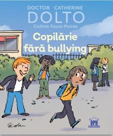 Copilarie fara bullying - de dr. Catherine Dolto