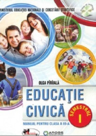 Educatie civica. Manual pentru clasa a III-a. 2 volume: semestrul 1 si 2