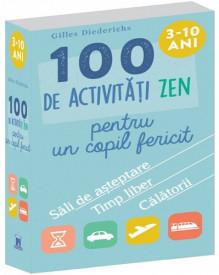 100 de activitati zen pentru un copil fericit