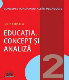 Concepte fundamentale in Pedagogie. Vol. 2 - Educatia. Concept si analiza