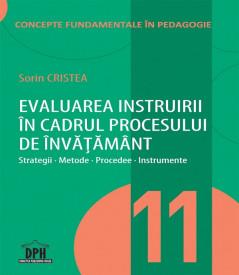 Concepte fundamentale in Pedagogie. Vol. 11 - Evaluarea instruirii in cadrul procesului de invatamant