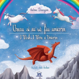 Vreau si eu sa fiu unicorn / I Wish I Were a Unicorn