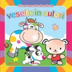 Prima mea carte de colorat - Veselie in culori