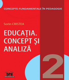 Concepte fundamentale in Pedagogie. Vol. 2 - Educatia. Concept si analiza
