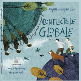 Copiii din lumea noastra. Conflictele globale