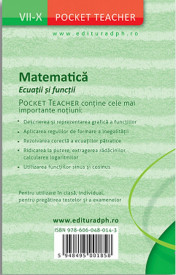 Pocket Teacher. Matematica. ecuatii si functii - clasele VII-X - coperta 4