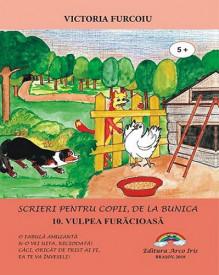 Scrieri pentru copii, de la bunica - vol. 10. Vulpea furacioasa