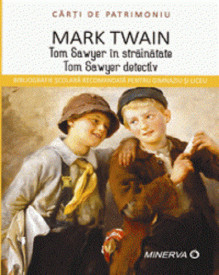 Tom Sawyer in strainatate / Tom Sawyer detectiv - de Mark Twain