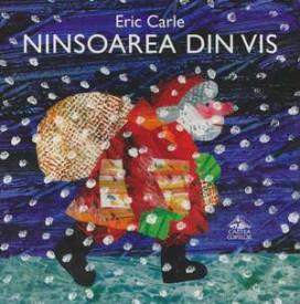 Ninsoarea din vis - de Eric Carle