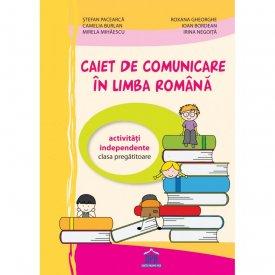 Caiet de comunicare in limba romana - activitati independente - clasa pregatitoare