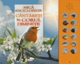 Cantareti in corul diminetii - enciclopedie cu butoane sonore