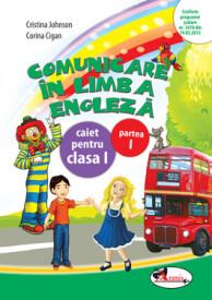Comunicare in limba engleza. Caiet pentru clasa I, semestrul I