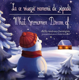 La ce viseaza oamenii de zapada / What Snowmen dream of